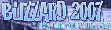 Blizzard 2007: Tell your tale of survival!